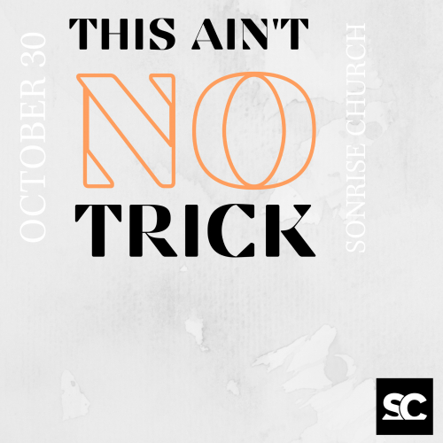 JOIN US FOR THIS AIN'T NO TRICK